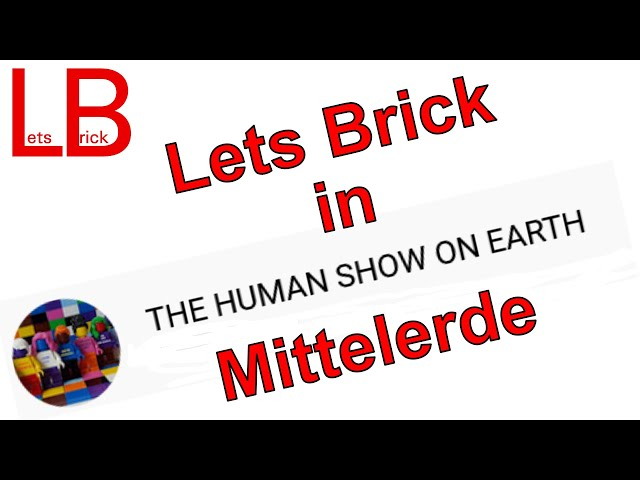 Special - Lets Brick in The Human Show on Earth Mittelerde