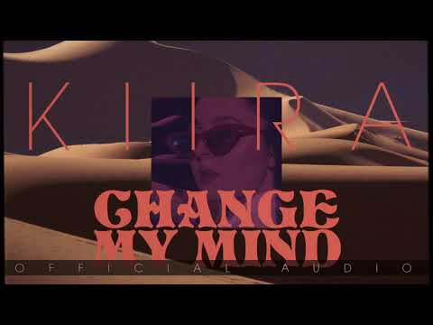 KIIRA - Change My Mind (Official Audio)