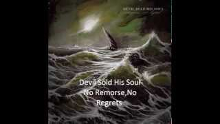 Watch Devil Sold His Soul No Remorse No Regrets video