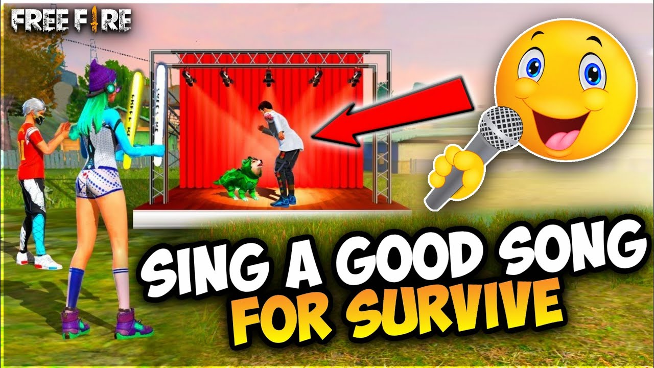 Sing a Good Song For Survive In Free Fire - Free Fire Best Game Ever  - Garena Free Fire