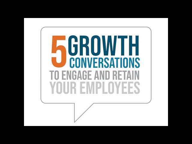 5 Growth Conversations to Engage and Retain Your Employees