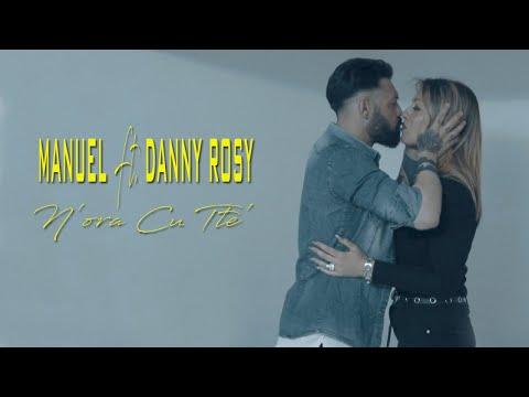 Manuel Ft. Danny Rosy - N'ora Cu Tte' (Video Ufficiale 2018)