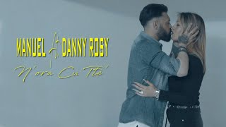 Manuel Ft. Danny Rosy - N'ora Cu Tte' (Video Ufficiale 2018)