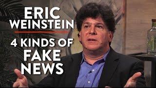 The 4 Kinds of Fake News (Pt. 2) | Eric Weinstein | POLITICS | Rubin Report