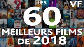 Les 60 Meilleurs films de 2018 (VF) - WTM