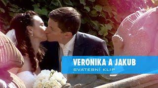 Veronika a Jakub | Svatební klip | 720p