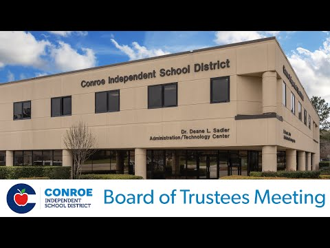 Conroe ISD - Board of Trustees Meeting - August 21 2018