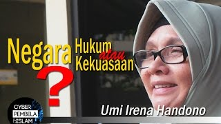 Umi Irena: Negara Hukum Atau Negara Kekuasaan? Penjarakan Ahok Segera!!