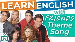 Learn English with Friends' Theme Song: