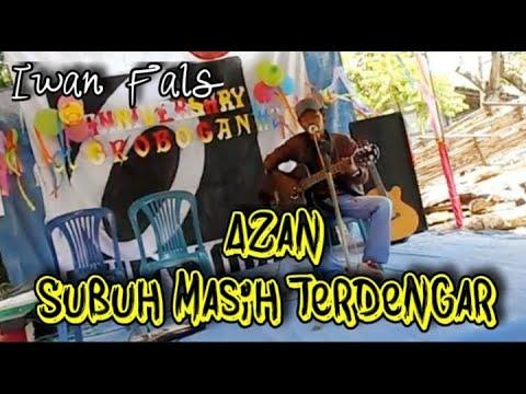 IWAN FALS AZAN SUBUH MASIH TERDENGAR DI TELINGA (Cover) By WAWAN OI