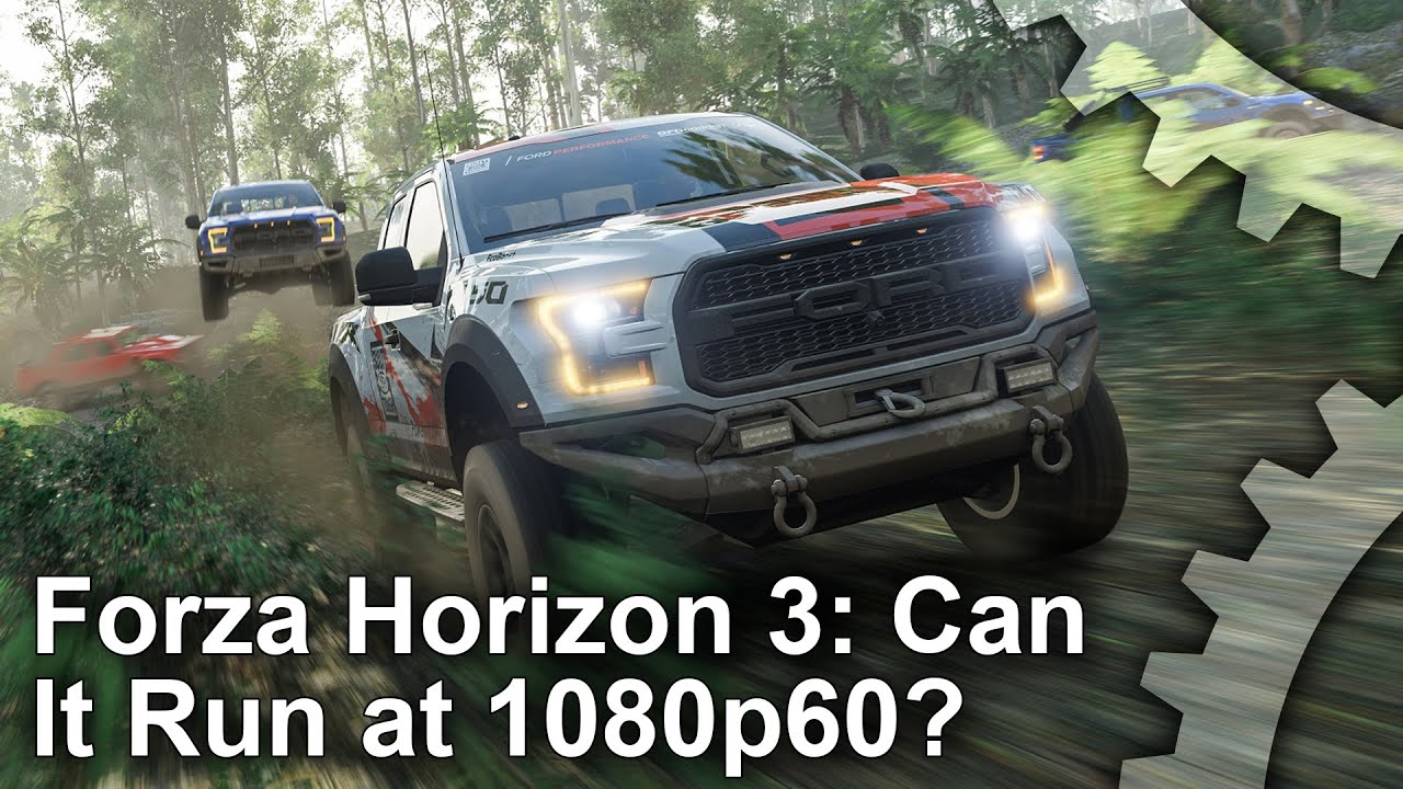 What does it take to run Forza Horizon 3 at 1080p60