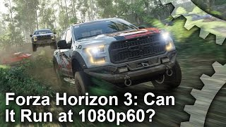 Forza Horizon 3 PC 1080p 60fps Performance Problems In-Depth Analysis