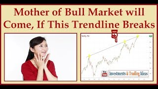 Mother of all Bull Market is knocking the door | If this long trendline breaks |
