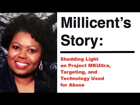 Millicent's Story: Shedding Light on Project MKUltra, Targeting, and Technology Used for Abuse