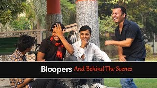 Bloopers And Behind The Scenes 2017