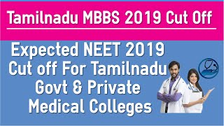 Tamilnadu State Quota - Expected NEET 2019 Cut off for Government and Private Colleges Based on 2018