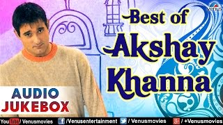 Best of Akshay Khanna ~ Blockbuster Bollywood Songs || Audio Jukebox