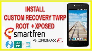INSTALL TWRP , ROOT & XPOSED FRAMEWORK ANDROMAX E2 WITHUOT PC