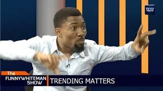 FUNNYWHITEMAN SHOW: Trending matters with Ojemba (Nigerian News)