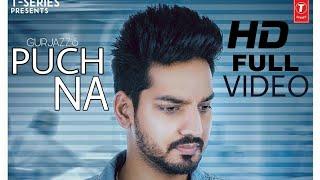 Puch Na (Full Hd Video)   Gurjazz   Preet Hundal   Jassi Lokha   Latest Punjabi Song 2018.