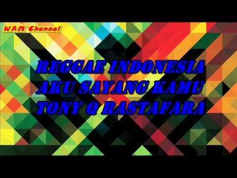 Reggae - Aku Sayang Kamu (Tony Q Rastafara)