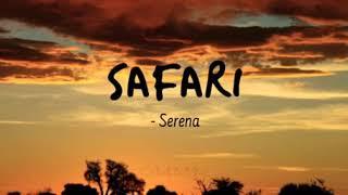 Safari song lyrics by serena Video