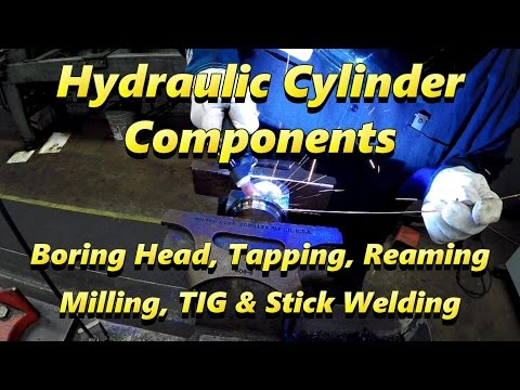SNS 152: Hydraulic Cylinder Components, Boring, Milling, Reaming, Welding