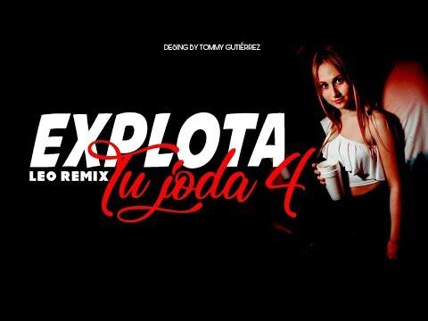 EXPLOTA TU JODA #4 ✘ LEO REMIX (FIESTA 2019)