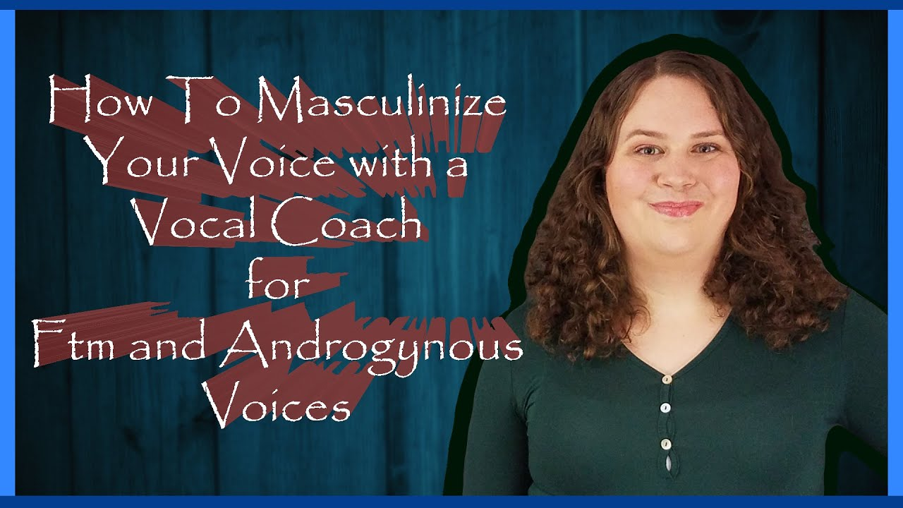 Download Simple Way to Masculinize Your Voice Easily for FtM and Androgynous Voices(Vocal Coach Anna)(Part 3)