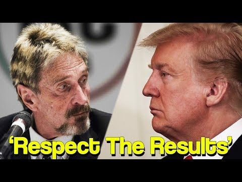John McAfee: You Have To Respect Trump's Results