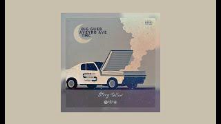BiG GUEB - Story Tellin' ft. AVEYRO AVE, TMC
