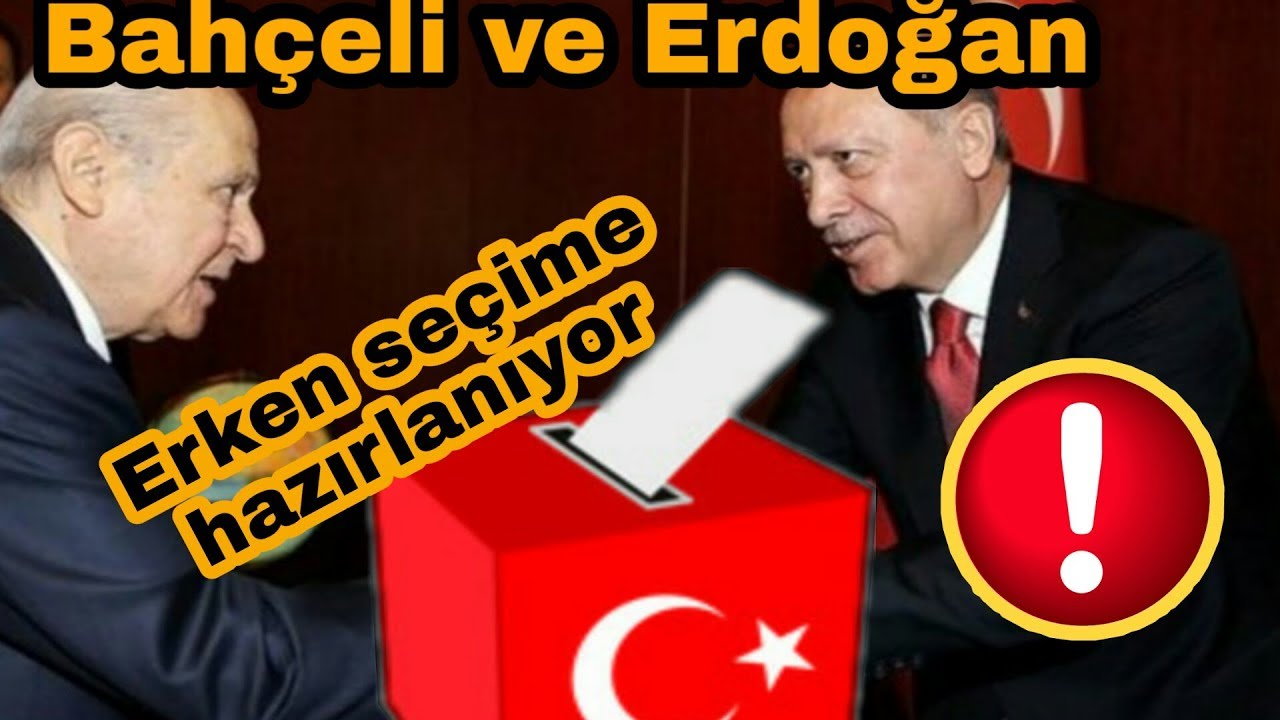 FLAŞ! ERDOĞAN VE BAHÇELİ ERKEN SEÇİME HAZIRLANIYOR !!!