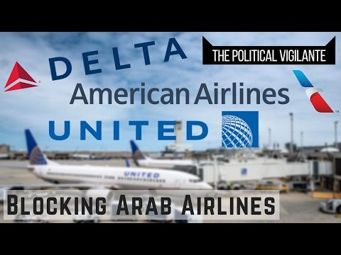 Delta, United, & American Aim To Block Arab Airlines — The Political Vigilante