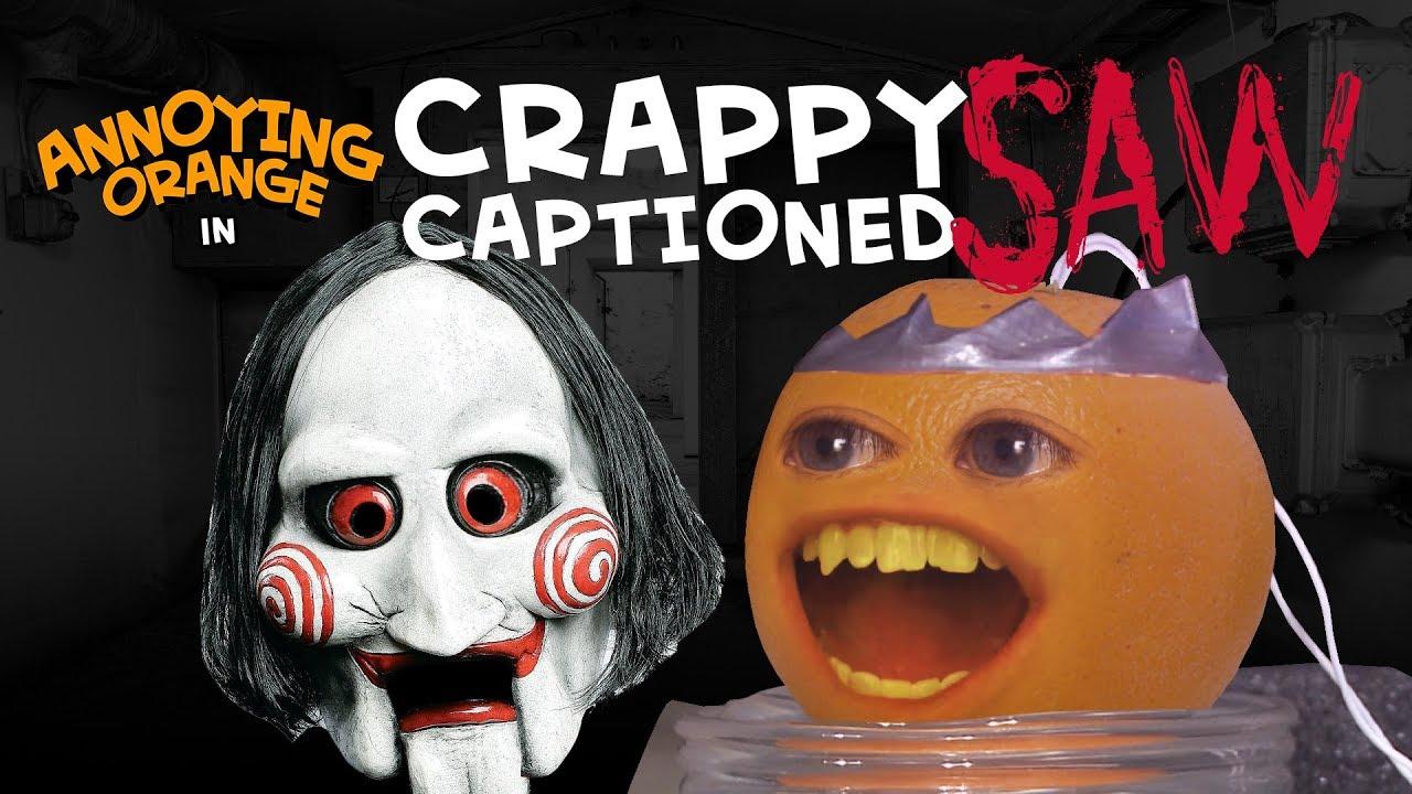 Download Annoying Orange - SAW (Crappy Captioned)