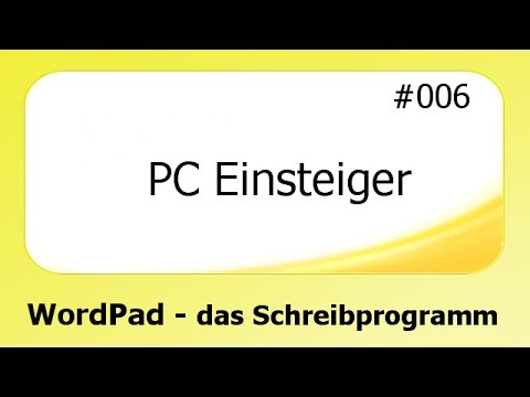 Pc Einsteiger 006 Wordpad Das Schreibprogramm Deutsch Youtube