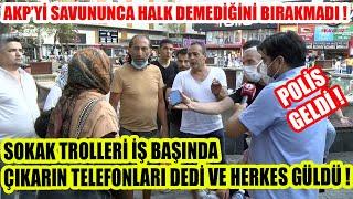 İftira Atıp AKPyi Savununca Ortalık Fena Karıştı  Polis Geldi