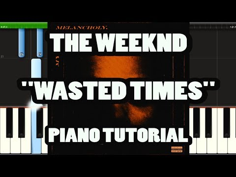 THE WEEKND - WASTED TIMES (EASY PIANO TUTORIAL)