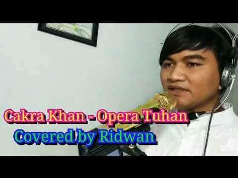 Cakra Khan - Opera Tuhan covered by Ridwan