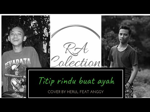 titip-rindu-buat-ayah-ebiet-g-ade-cover-by-herul-feat-anggy