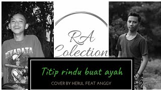 Titip rindu buat ayah ebiet g ade cover by herul feat anggy