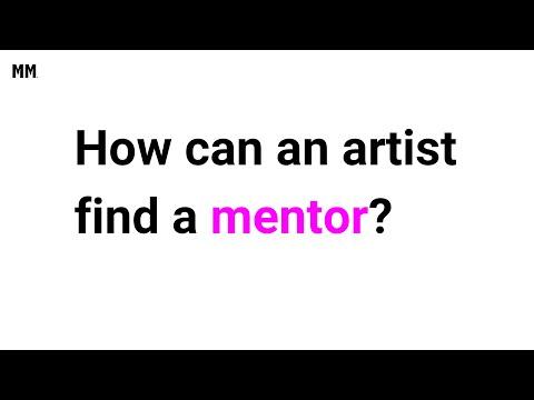 How can an artist find a mentor?