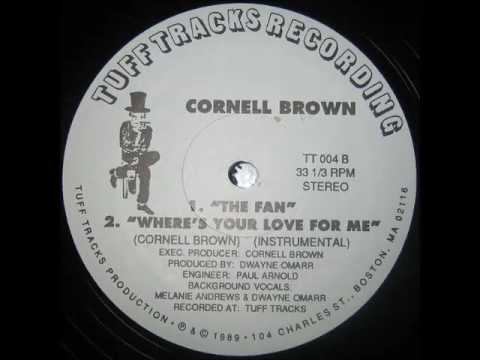 Cornell Brown - Where's Your Love For Me