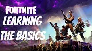 Fortnite Learning The Basics - Fortnite Gameplay Walkthrough Part 1