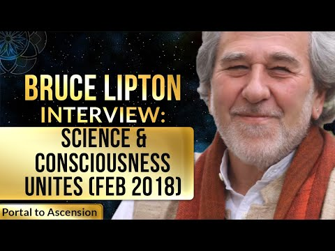 Bruce Lipton Interview: Science & Consciousness Unites (Feb 2018)