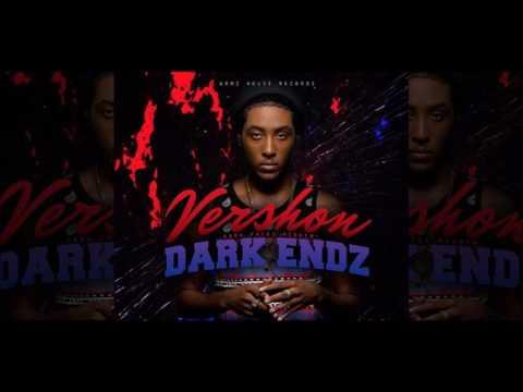 Vershon   Dark Endz Raw {Dark Faces Riddim} - (March 2017)