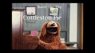Rowlf the Dog • Cottleston Pie