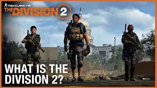 Tom Clancy's The Division 2: 'What is The Division 2?' Trailer | Ubisoft [NA]