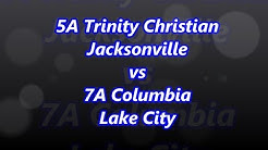 #2 in 5A Trinity Christian Academy vs #1 in 7A Columbia