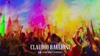 CLAUDIO BAGLIONI : Le vie dei colori