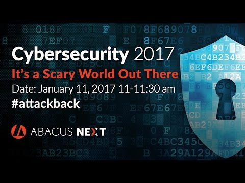 Cybersecurity 2017 - It's a Scary World out There